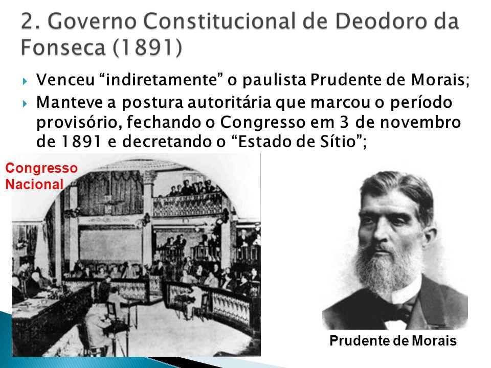 Venceu indiretamente o paulista Prudente de Morais;