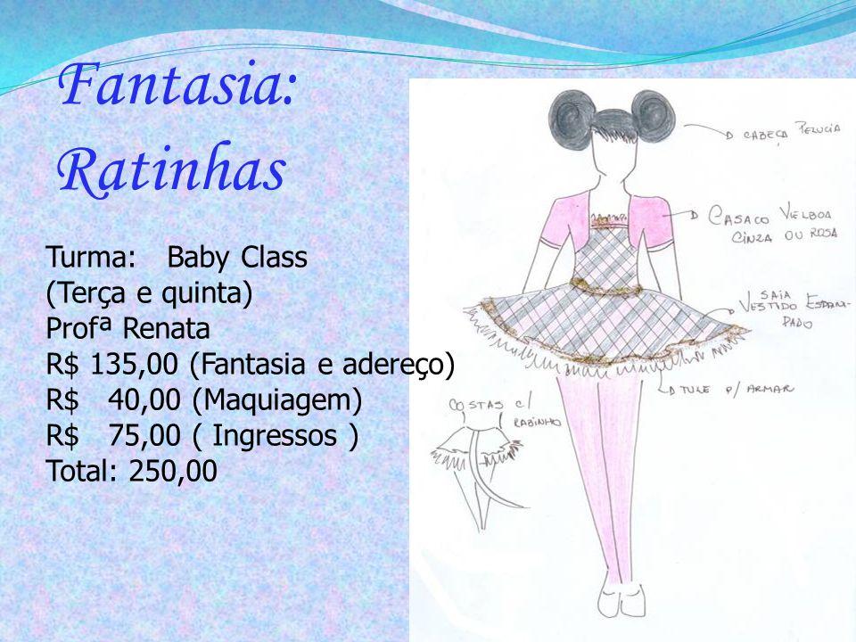Fantasia: Ratinhas Turma: Baby Class (Terça e quinta) Profª Renata