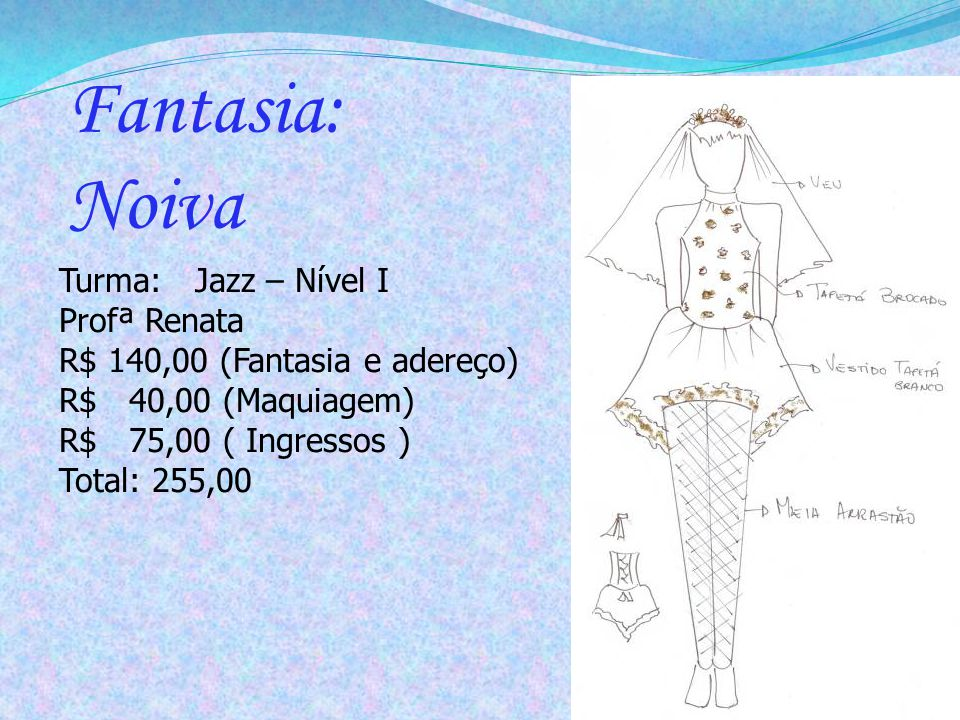 Fantasia: Noiva Turma: Jazz – Nível I Profª Renata