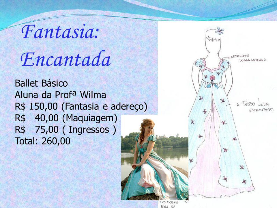 Fantasia: Encantada Ballet Básico Aluna da Profª Wilma
