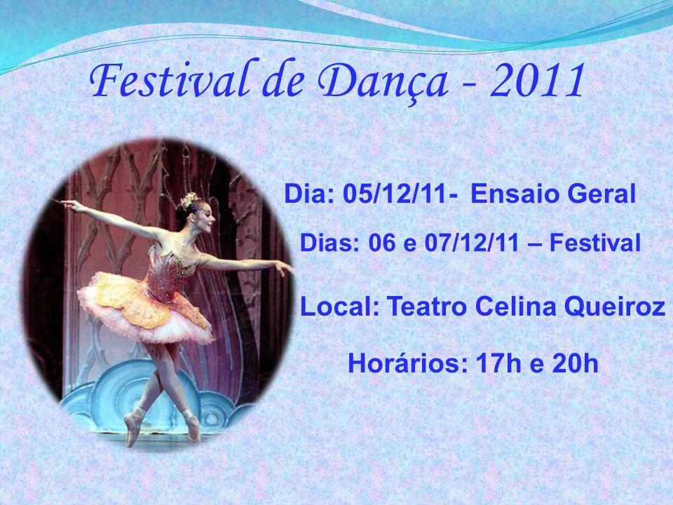 Festival de Dança - 2011 Dia: 05/12/11- Ensaio Geral