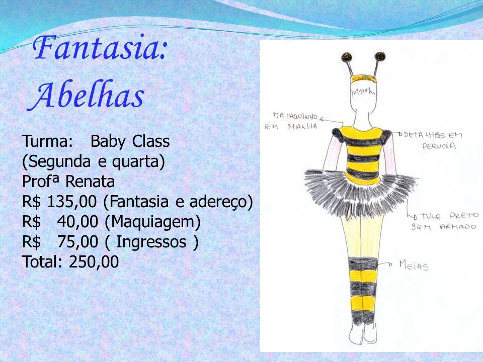 Fantasia: Abelhas Turma: Baby Class (Segunda e quarta) Profª Renata