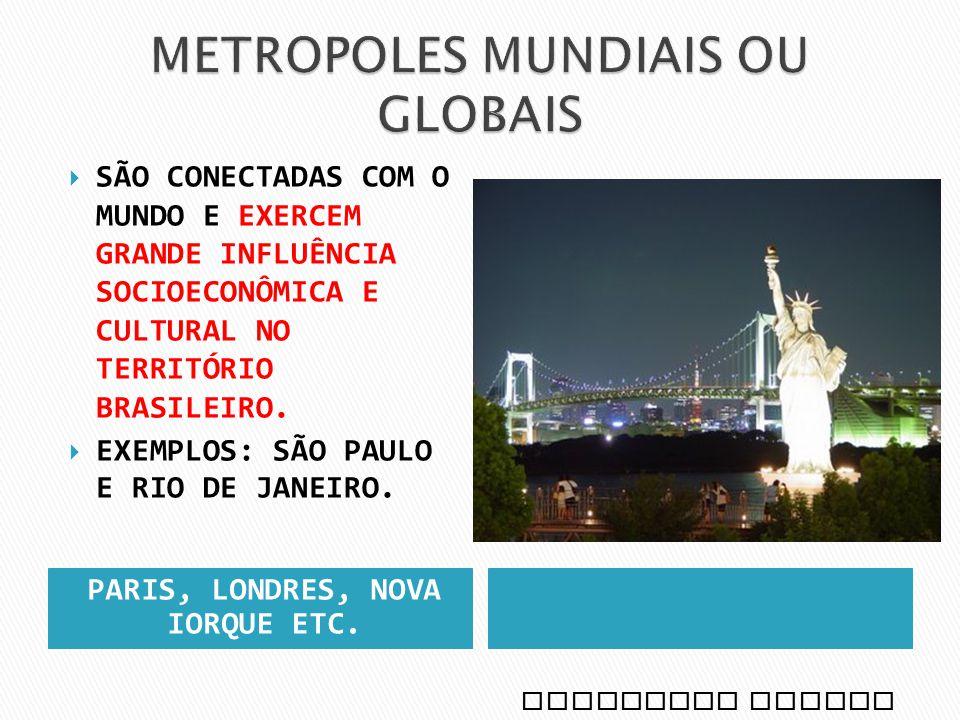 METROPOLES MUNDIAIS OU GLOBAIS