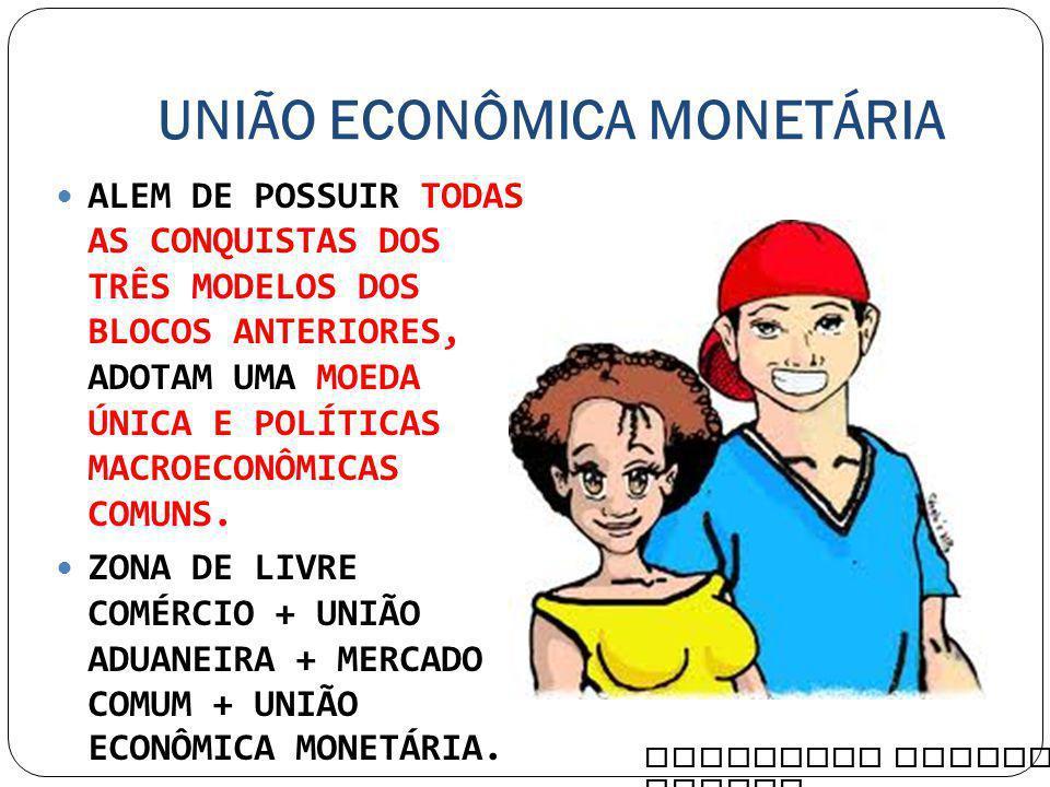 UNIÃO ECONÔMICA MONETÁRIA