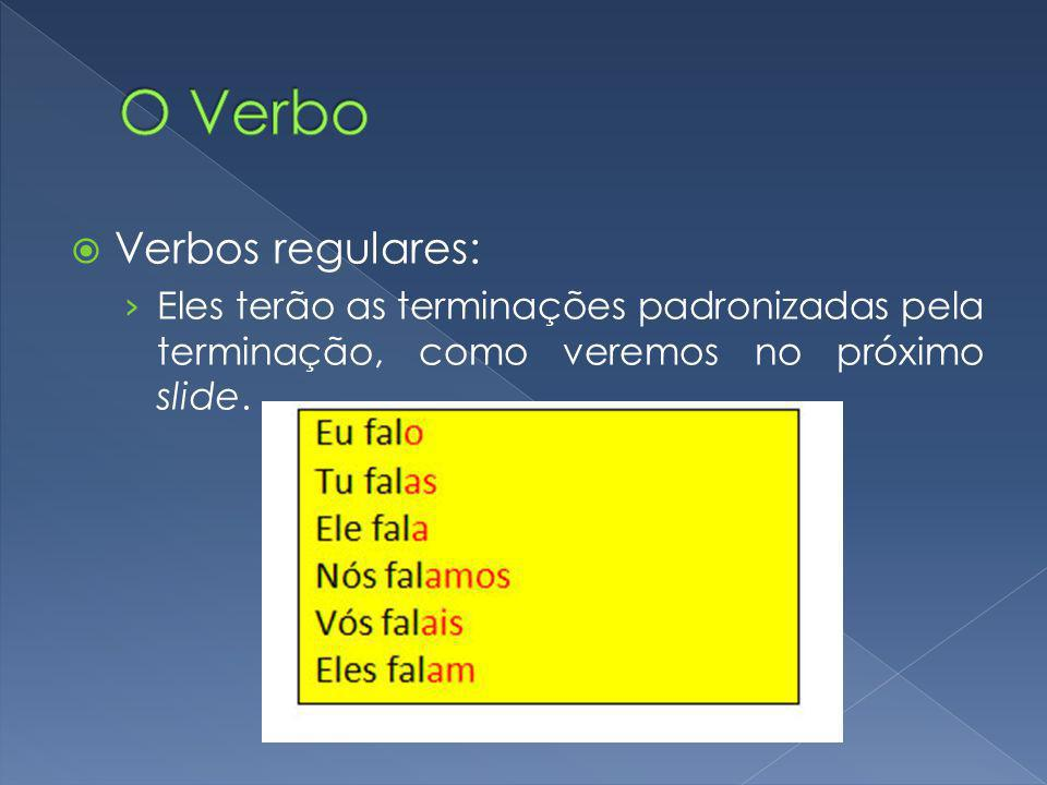O Verbo Verbos regulares: