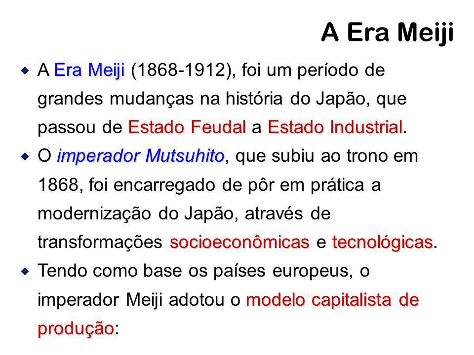 A Era Meiji A Era Meiji (1868-1912), foi um período de grandes mudanças na história do Japão, que passou de Estado Feudal a Estado Industrial.