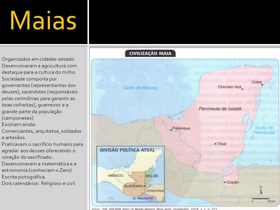 Maias Organizados em cidades-estado.