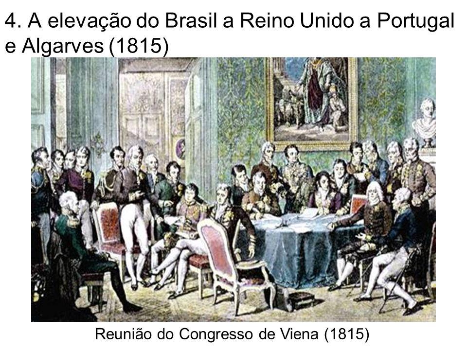 4. A elevação do Brasil a Reino Unido a Portugal e Algarves (1815)