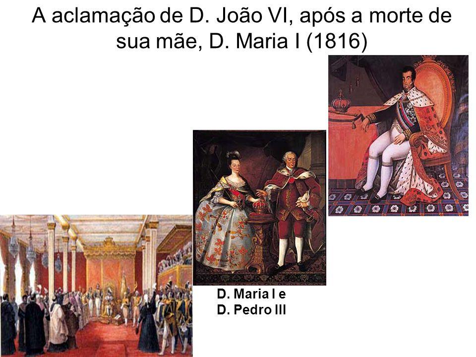 A aclamação de D. João VI, após a morte de sua mãe, D. Maria I (1816)