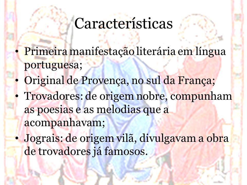 Características Primeira manifestação literária em língua portuguesa;