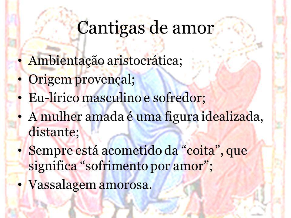 Cantigas de amor Ambientação aristocrática; Origem provençal;
