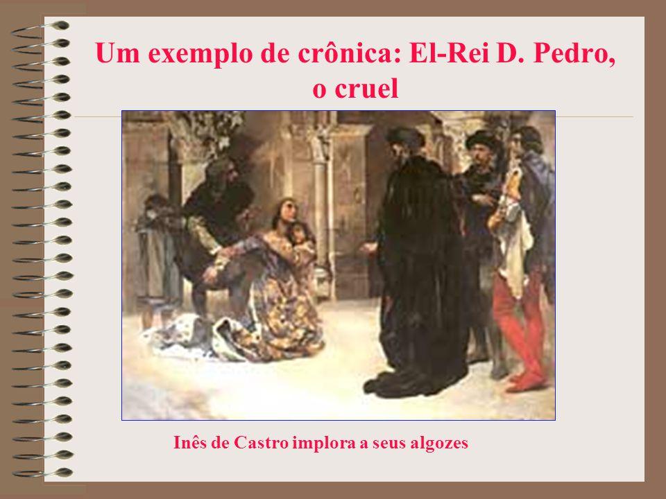 Um exemplo de crônica: El-Rei D. Pedro, o cruel