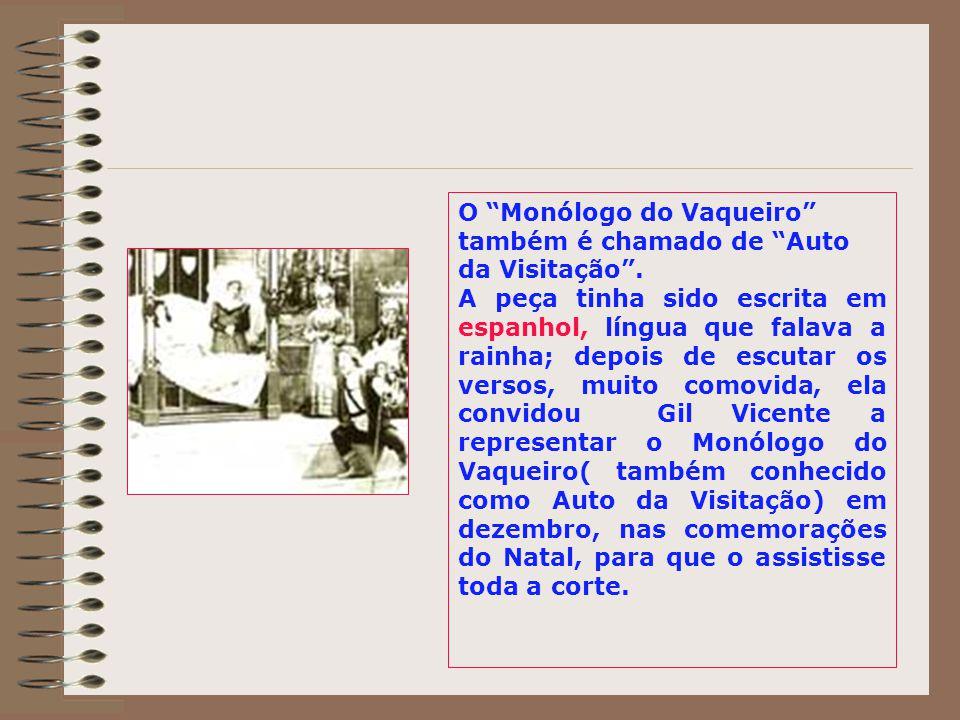 O Monólogo do Vaqueiro também é chamado de Auto da Visitação .