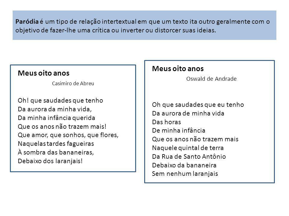 Meus oito anos Oswald de Andrade Meus oito anos Casimiro de Abreu