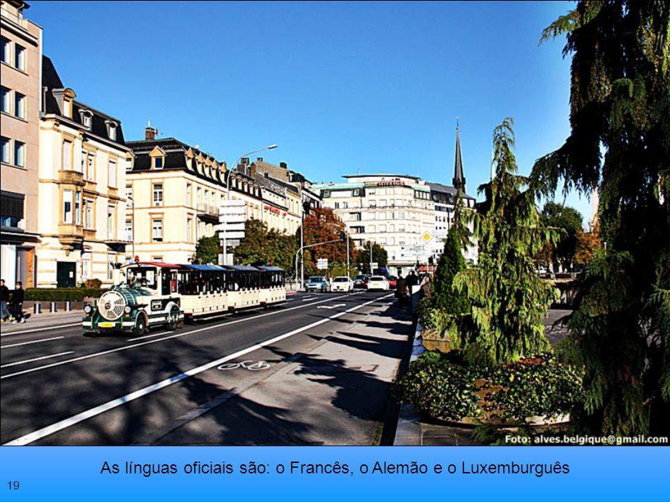 As línguas oficiais são: o Francês, o Alemão e o Luxemburguês