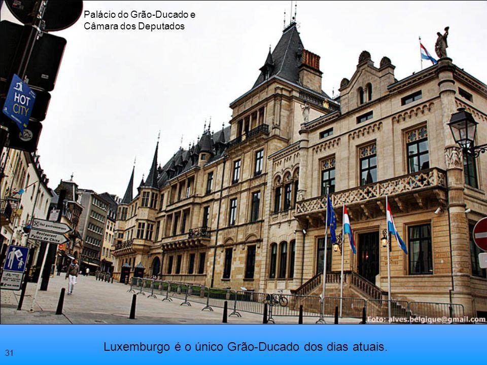 Luxemburgo é o único Grão-Ducado dos dias atuais.