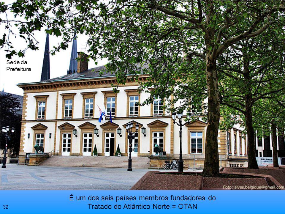 Sede da Prefeitura É um dos seis países membros fundadores do Tratado do Atlântico Norte = OTAN 32