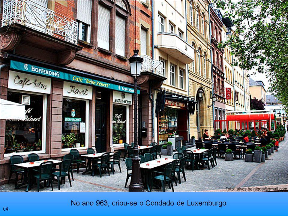 No ano 963, criou-se o Condado de Luxemburgo