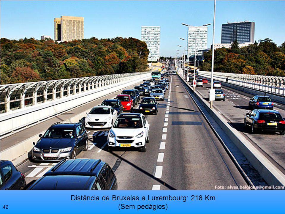 Distância de Bruxelas a Luxembourg: 218 Km (Sem pedágios)