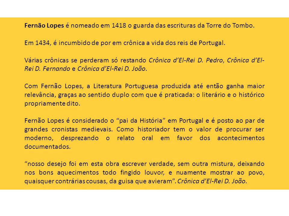 Fernão Lopes é nomeado em 1418 o guarda das escrituras da Torre do Tombo.