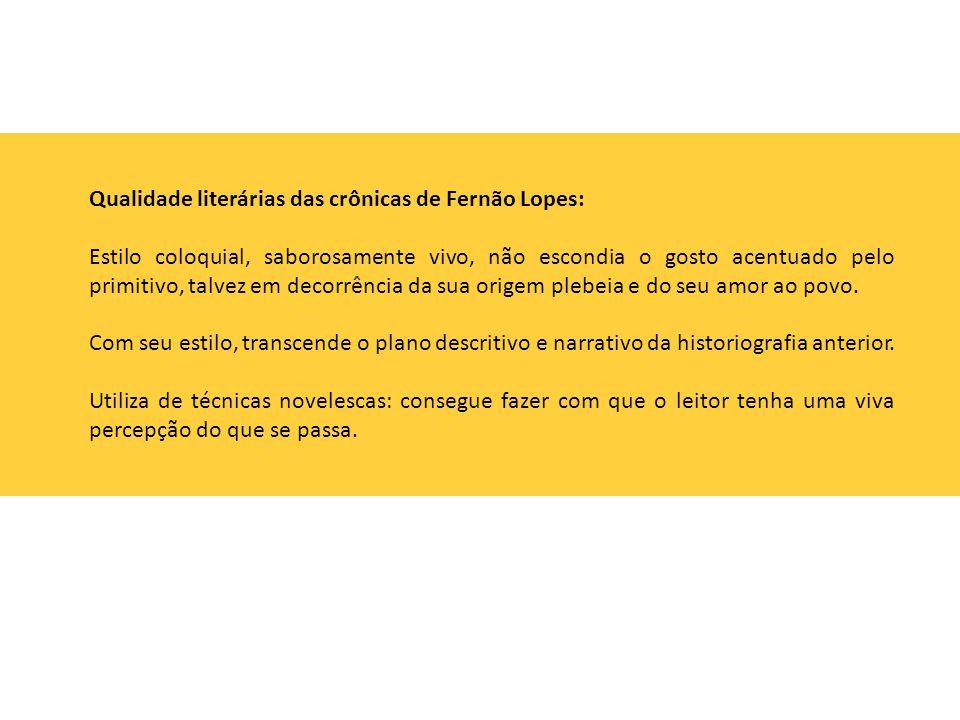 Qualidade literárias das crônicas de Fernão Lopes: