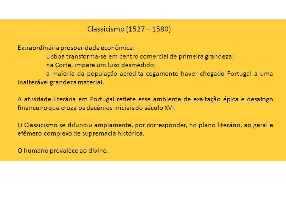 Classicismo (1527 – 1580) Extraordinária prosperidade econômica: