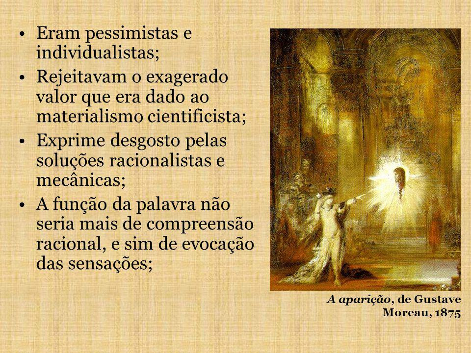 Eram pessimistas e individualistas;