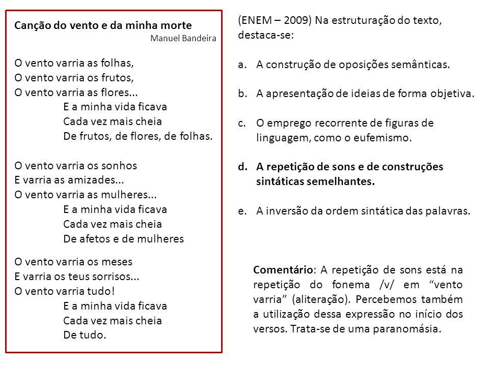 (ENEM – 2009) Na estruturação do texto, destaca-se: