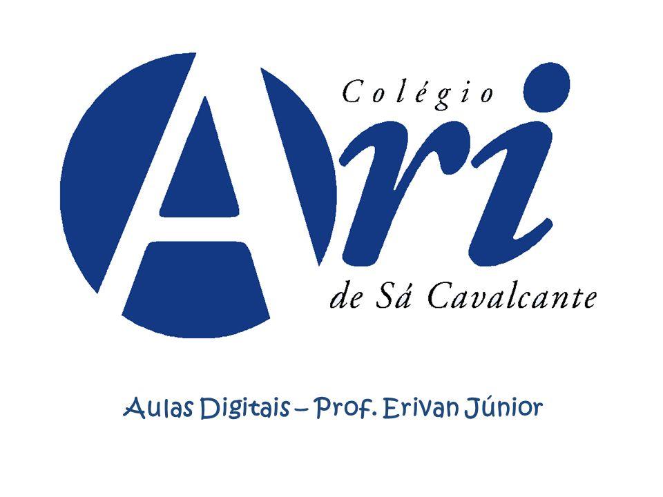 Aulas Digitais – Prof. Erivan Júnior