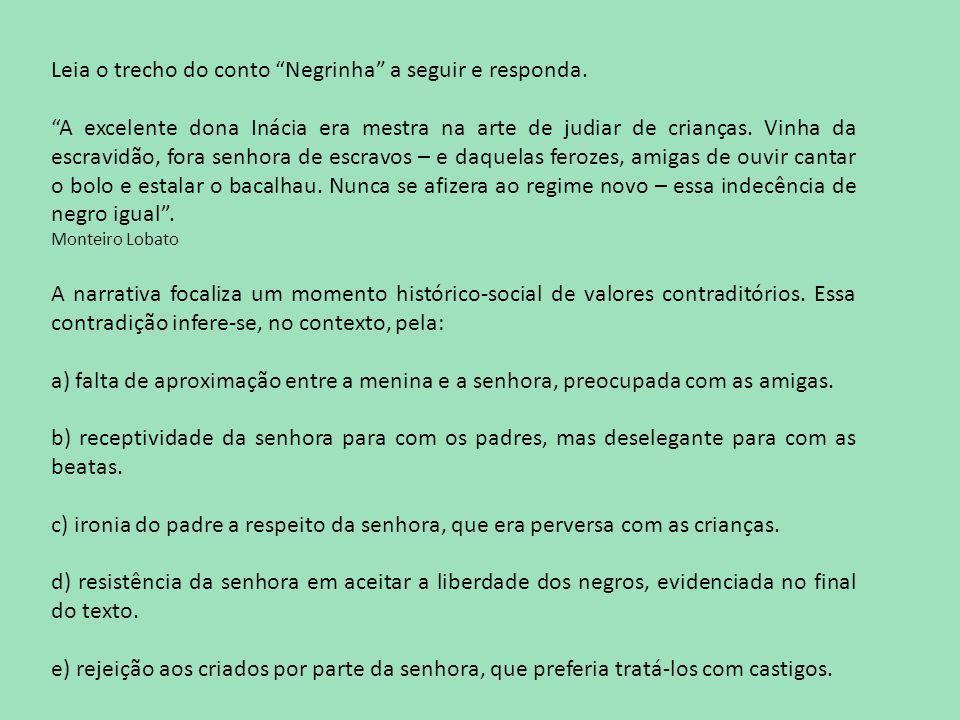 Leia o trecho do conto Negrinha a seguir e responda.