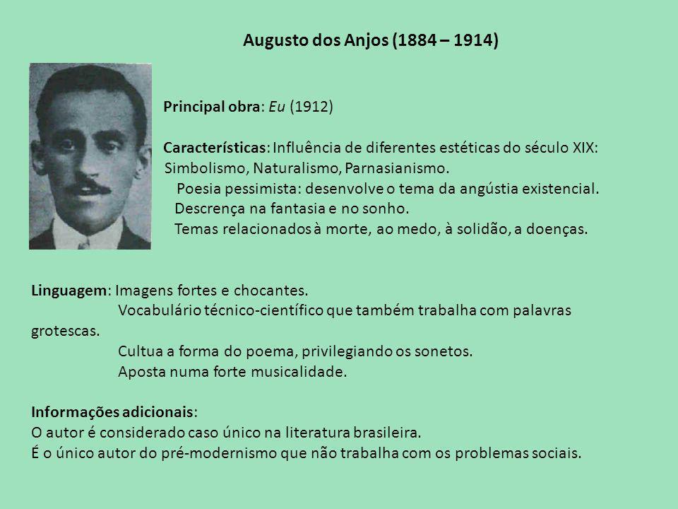 Augusto dos Anjos (1884 – 1914) Principal obra: Eu (1912)