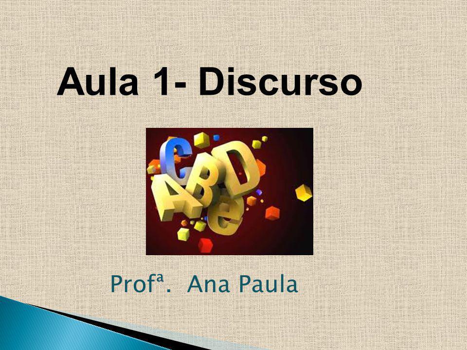 Aula 1- Discurso Profª. Ana Paula