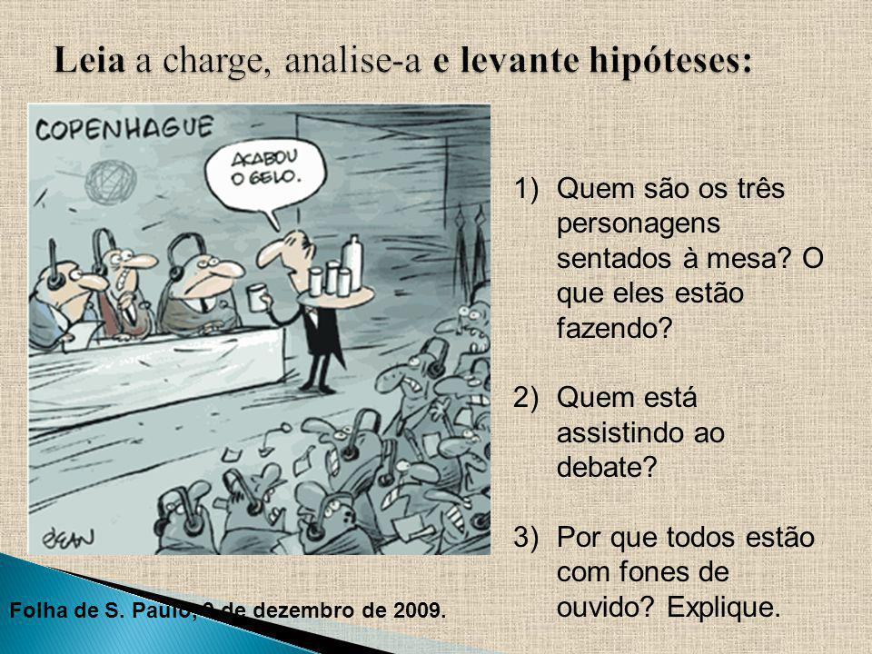 Leia a charge, analise-a e levante hipóteses:
