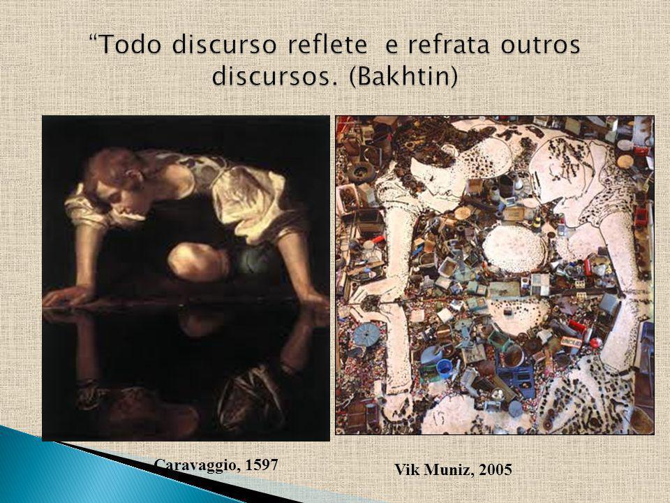 Todo discurso reflete e refrata outros discursos. (Bakhtin)