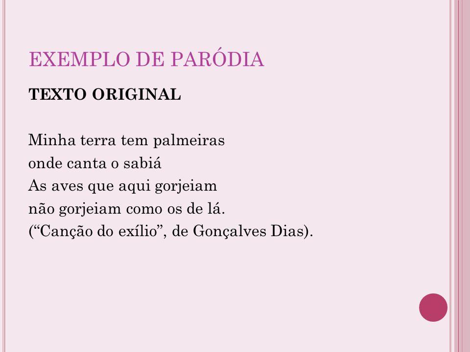 EXEMPLO DE PARÓDIA TEXTO ORIGINAL Minha terra tem palmeiras
