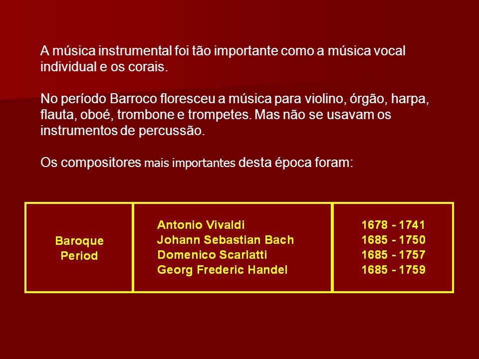 A música instrumental foi tão importante como a música vocal individual e os corais.
