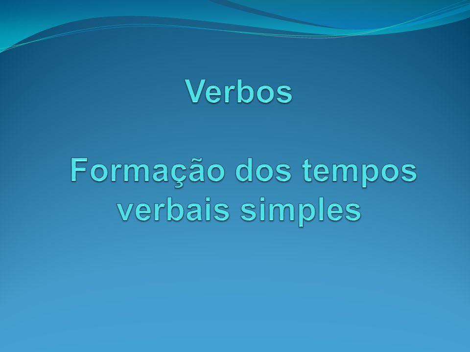 Verbos Formação dos tempos verbais simples