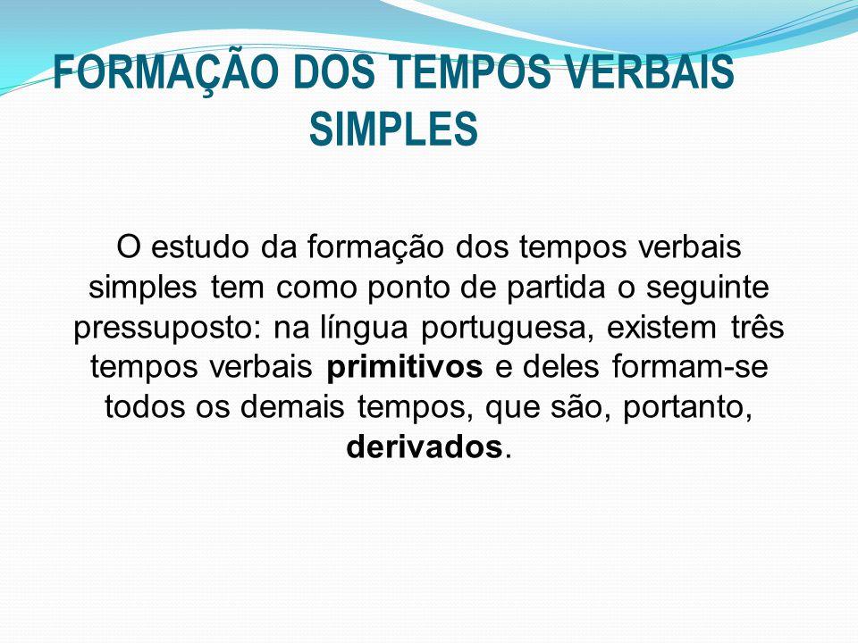FORMAÇÃO DOS TEMPOS VERBAIS SIMPLES