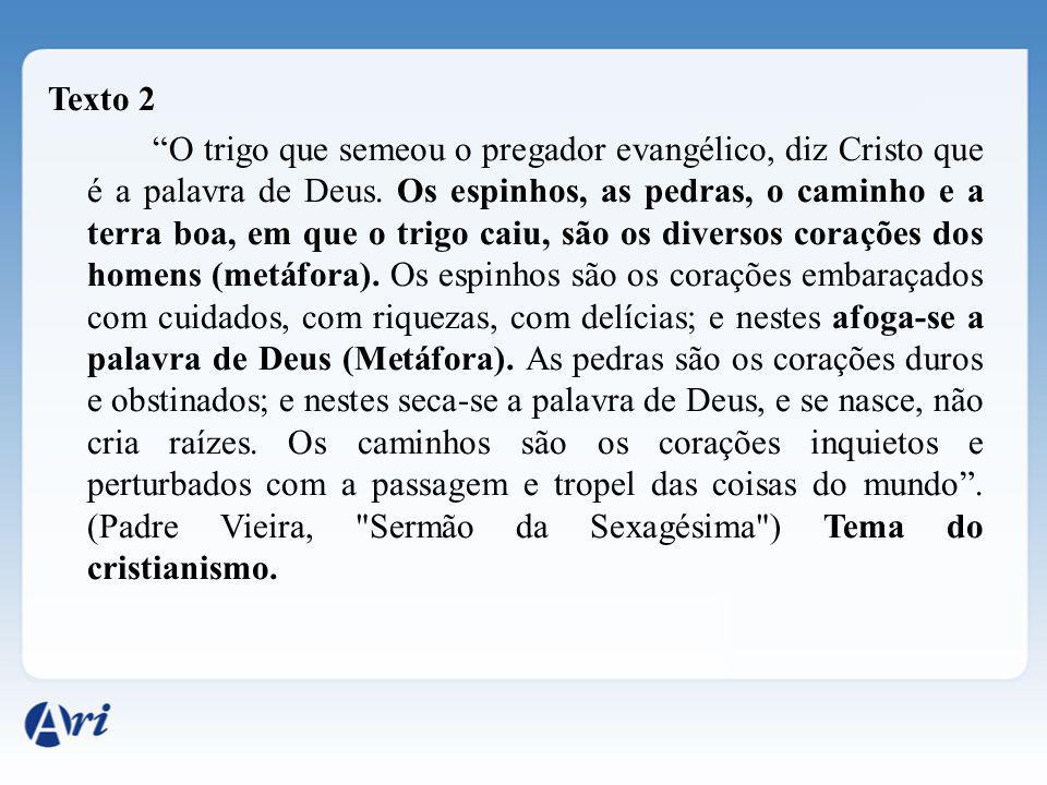 Texto 2 O trigo que semeou o pregador evangélico, diz Cristo que é a palavra de Deus.