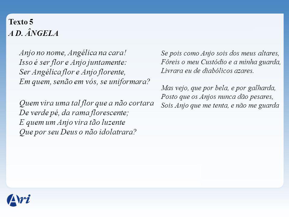 Texto 5 A D. ÂNGELA Anjo no nome, Angélica na cara