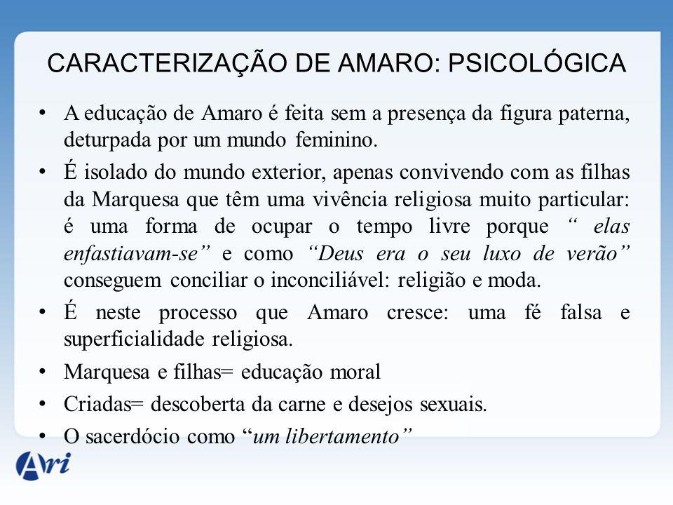 CARACTERIZAÇÃO DE AMARO: PSICOLÓGICA