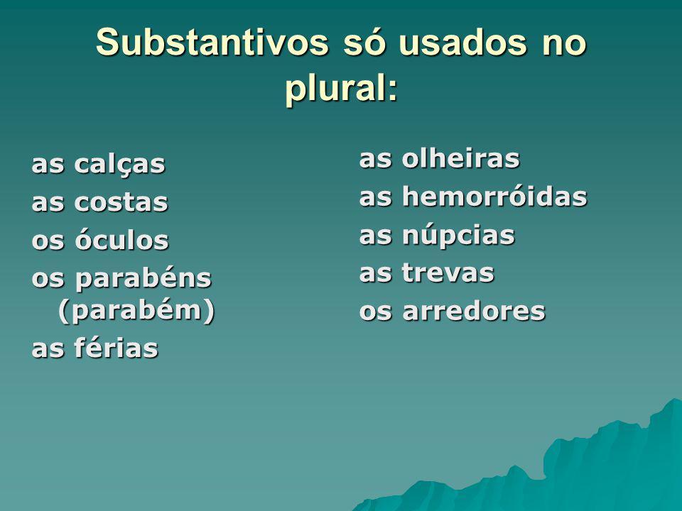 Substantivos só usados no plural: