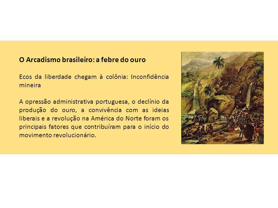 O Arcadismo brasileiro: a febre do ouro