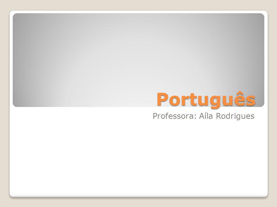 Professora: Aíla Rodrigues
