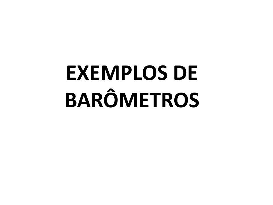 EXEMPLOS DE BARÔMETROS