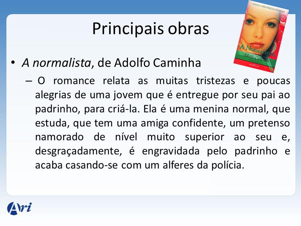 Principais obras A normalista, de Adolfo Caminha