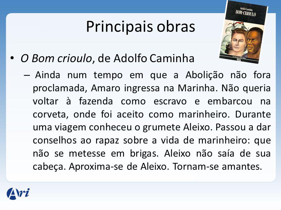 Principais obras O Bom crioulo, de Adolfo Caminha