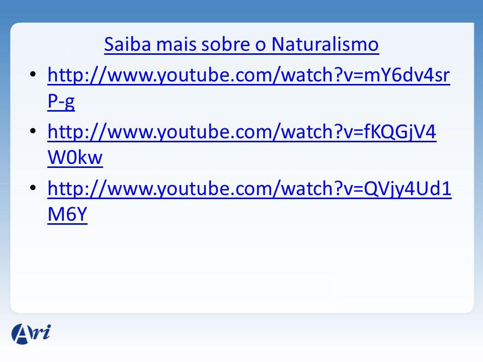 Saiba mais sobre o Naturalismo