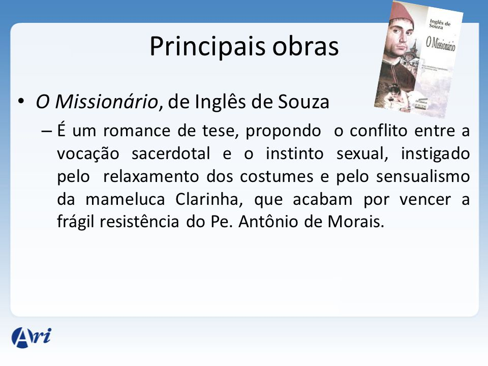 Principais obras O Missionário, de Inglês de Souza