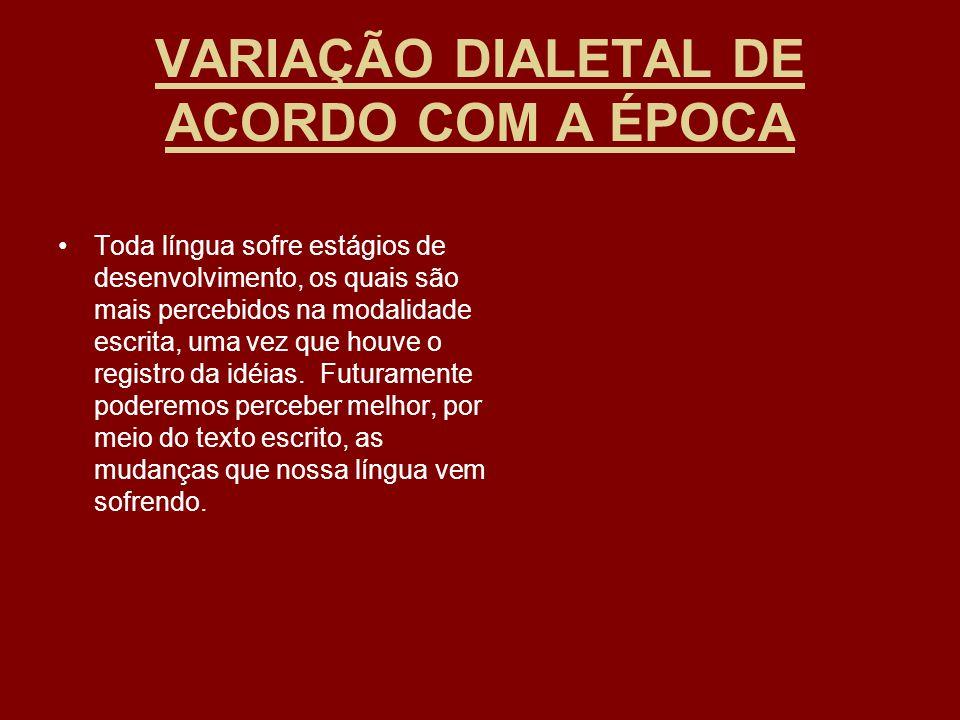 VARIAÇÃO DIALETAL DE ACORDO COM A ÉPOCA